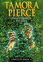 The Healing in the Vine (Circle of Magic, #4)
