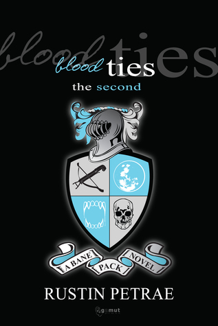 Blood Ties: The Second (A Bane Pack Novel)  by  Rustin Petrae