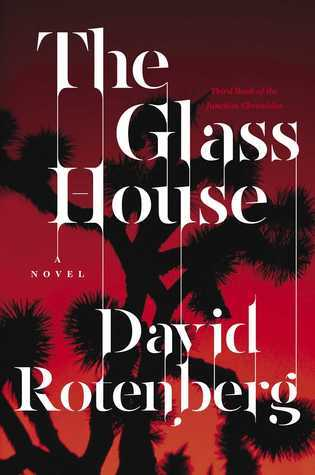 The Glass House (Junction Chronicles, #3) David Rotenberg