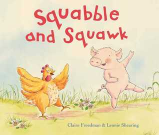 Squabble and Squawk  by  Claire Freedman