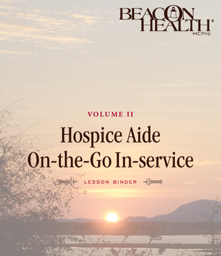 Hospice Aide On-The-Go In-services Series, Volume 2, Issue 10: Proper Bed Pan Usage Linda Grilley