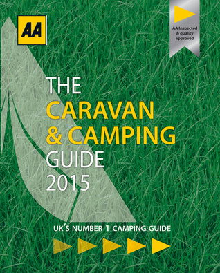 Caravan & Camping Guide 2015: Britain and Ireland  by  A.A. Publishing