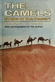 The Camels: Ships of the Desert  by  George Laycock