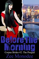 Before The Morning (Corpus Brides Trilogy, #2)