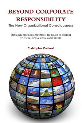 Beyond Corporate Responsibility  by  Christopher Caldwell
