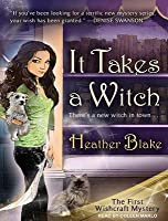 It Takes a Witch (A Wishcraft Mystery, #1)