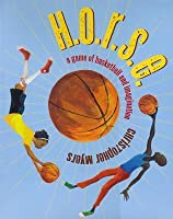 H.O.R.S.E.: A Game of Imagination and Basketball