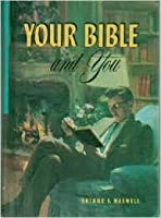 Your Bible And You: Priceless Treasures in the Holy Scriptures