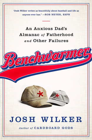 The Benchwarmers Encyclopedia: A Fathers Story of Usually Trying his Best for the Team  by  Josh Wilker