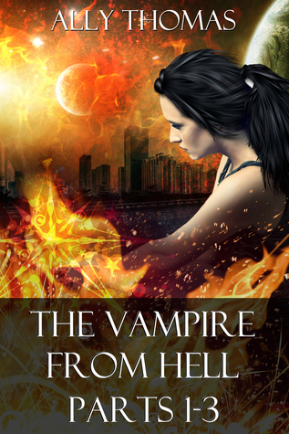 The Vampire from Hell (Parts 1-3): The Volume Series #1  by  Ally Thomas