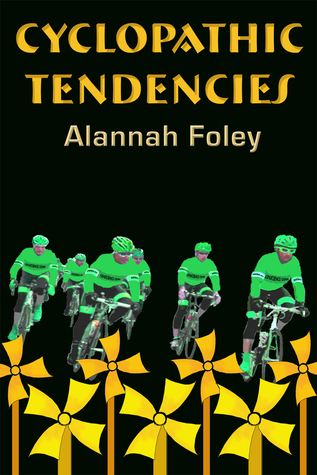 Cyclopathic Tendencies Alannah Foley