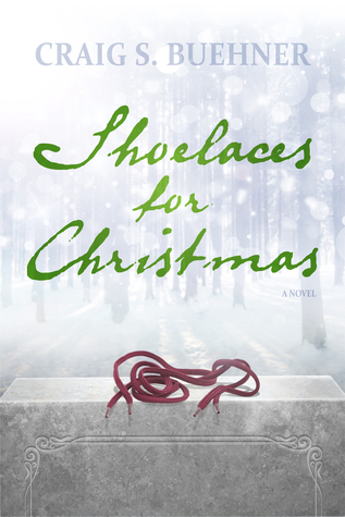 Shoelaces For Christmas  by  Craig S. Buehner