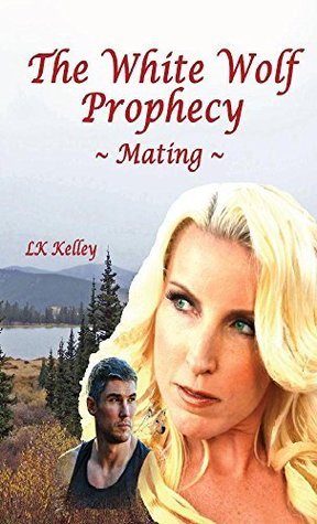 Mating    (The White Wolf Prophecy, #1)  by  L.K. Kelley