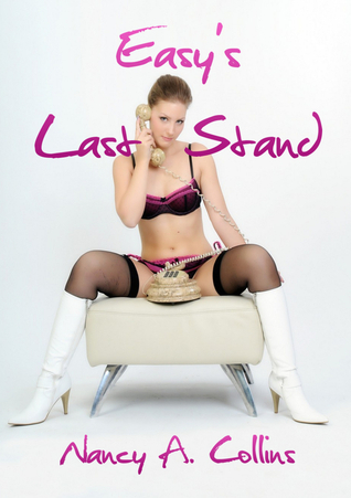 Easys Last Stand  by  Nancy A. Collins