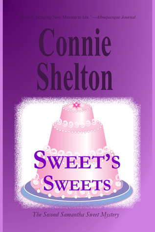 Sweets Sweets: The Second Samantha Sweet Mystery  by  Connie Shelton