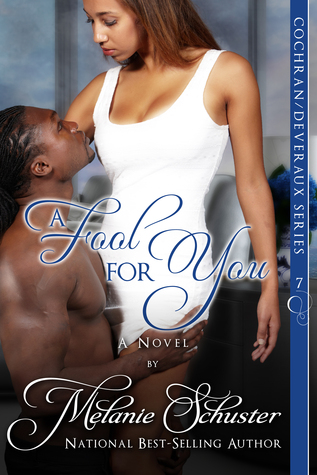 A Fool for You  by  Melanie Schuster
