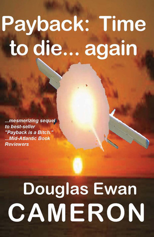 Payback is Time to Die... Again  by  Douglas Ewan Cameron