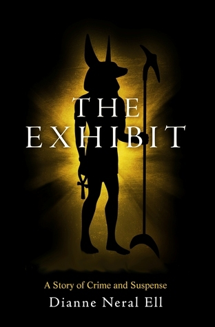 The Exhibit: A Story of Crime and Suspense  by  Dianne Neral Ell