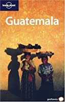 Guatemala (Spanish Edition) (Lonely Planet Guide)