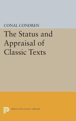 The Status and Appraisal of Classic Texts  by  Conal Condren