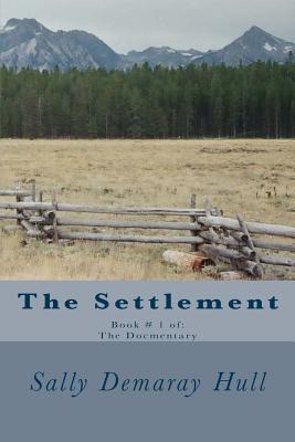 The Settlement  by  Sally Demaray Hull