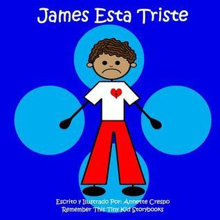 James Esta Triste  by  Remember This Tiny Kid Storybooks