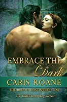 Embrace the Dark (The Blood Rose, #1)