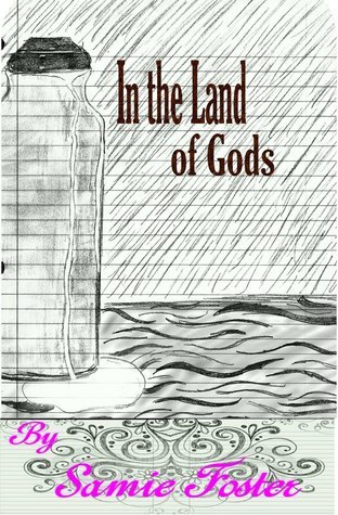 In The Land of Gods  by  Samie Foster