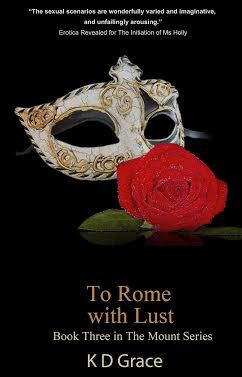 To Rome with Lust  by  K.D. Grace