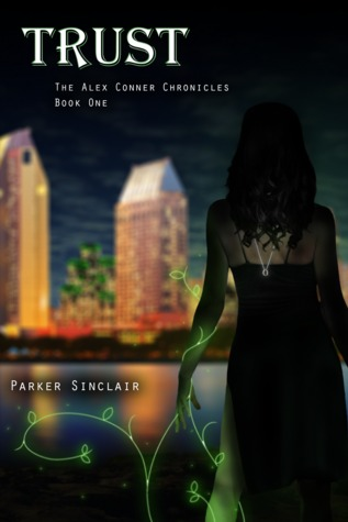 Trust: The Alex Conner Chronicles Book One Parker Sinclair