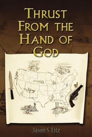 Thrust From the Hand of God  by  Jason S. Litz