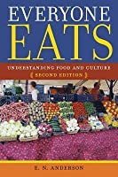 Everyone Eats: Understanding Food and Culture