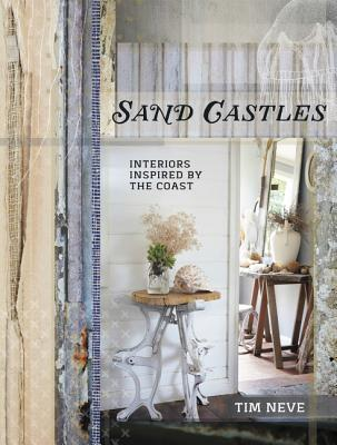 Sand Castles: Interiors Inspired  by  the Coast by Tim Neve