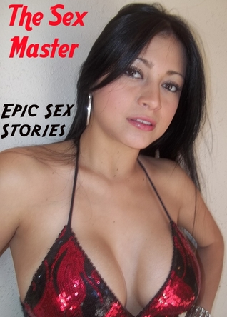 The Sex Master Epic Sex Stories