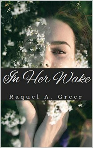 In Her Wake Raquel A. Greer