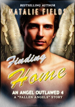 Finding Home: An Angel Outlawed 4 Natalie Fields
