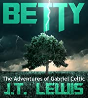 Betty (The Adventures of Gabriel Celtic #0.4)