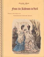 From the Ballroom to Hell: Grace and Folly in Nineteenth-Century Dance