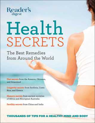 Readers Digest Health Secrets: The Best Remedies from Around the World  by  Readers Digest Association