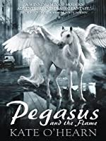 Pegasus and the Flame (Pegasus #1)