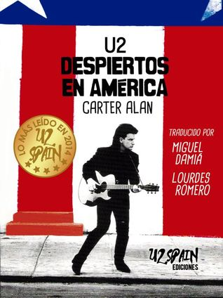 U2: Despiertos en América  by  Carter Alan