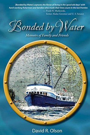 Bonded By Water: Memoirs of Family and Friends David R. Olson
