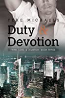Duty & Devotion (Faith, Love, & Devotion #3)