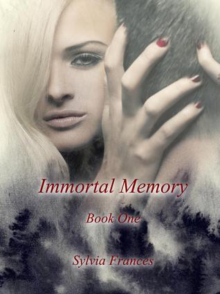 Immortal Memory: Book One  by  Sylvia Frances