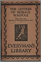 The Letters of Horace Walpole (Everyman's Library 775)