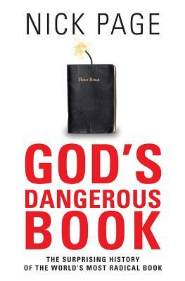 Gods Dangerous Book: The Surprising History of the Worlds Most Radical Book Nick Page