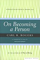 On Becoming a Person: A Therapist's View of Psychotherapy