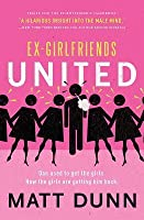 Ex-Girlfriends United: Dan Used to Get the Girls. Now the Girls Are Getting Him Back.