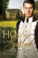 Home is the Sailor (Royal Navy, #3)
