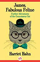 James, Fabulous Feline: Further Adventures of the Connoisseur Cat